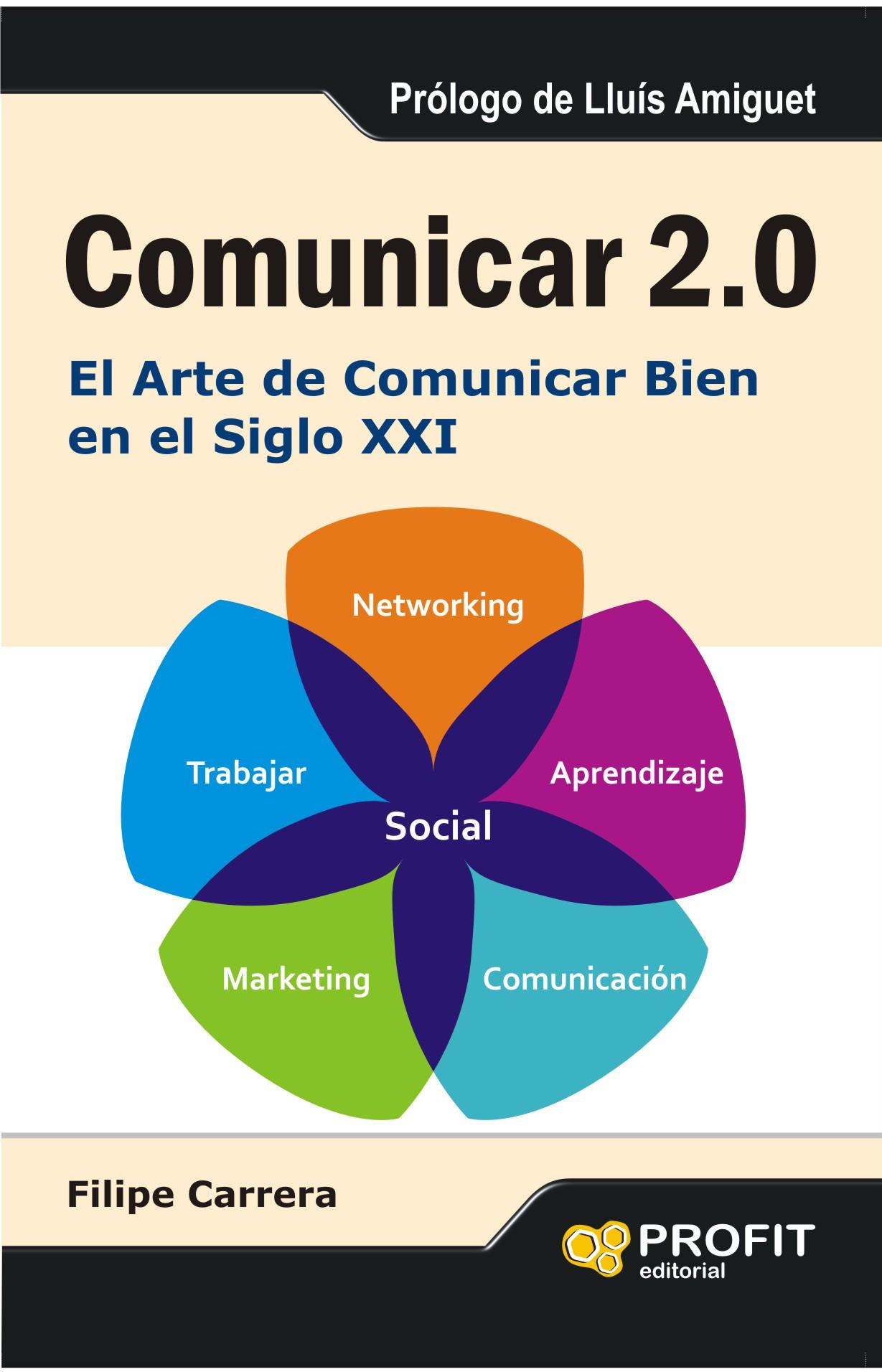 Comunicar 2.0 - El Arte de Comunicar Bien en el Siglo XXI