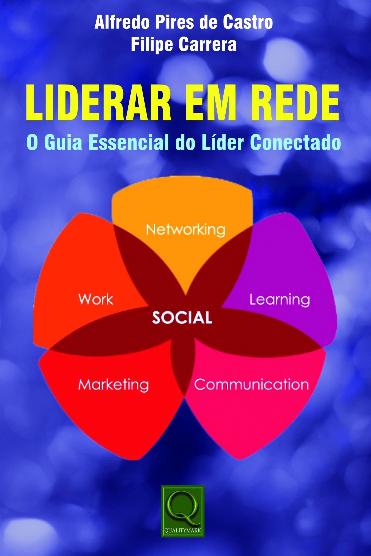 Liderar em Rede - O Guia Essencial do Líder Conectado